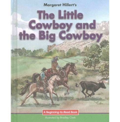 Little Cowboy and the Big Cowboy : 21st Century Edition (Library) (Margaret Hillert) - image 1 of 1