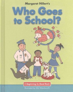 Who Goes to School? : 21st Century Edition (Library) (Margaret Hillert)