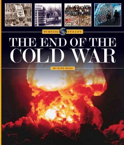 End of the Cold War (Library) (Kate Riggs)
