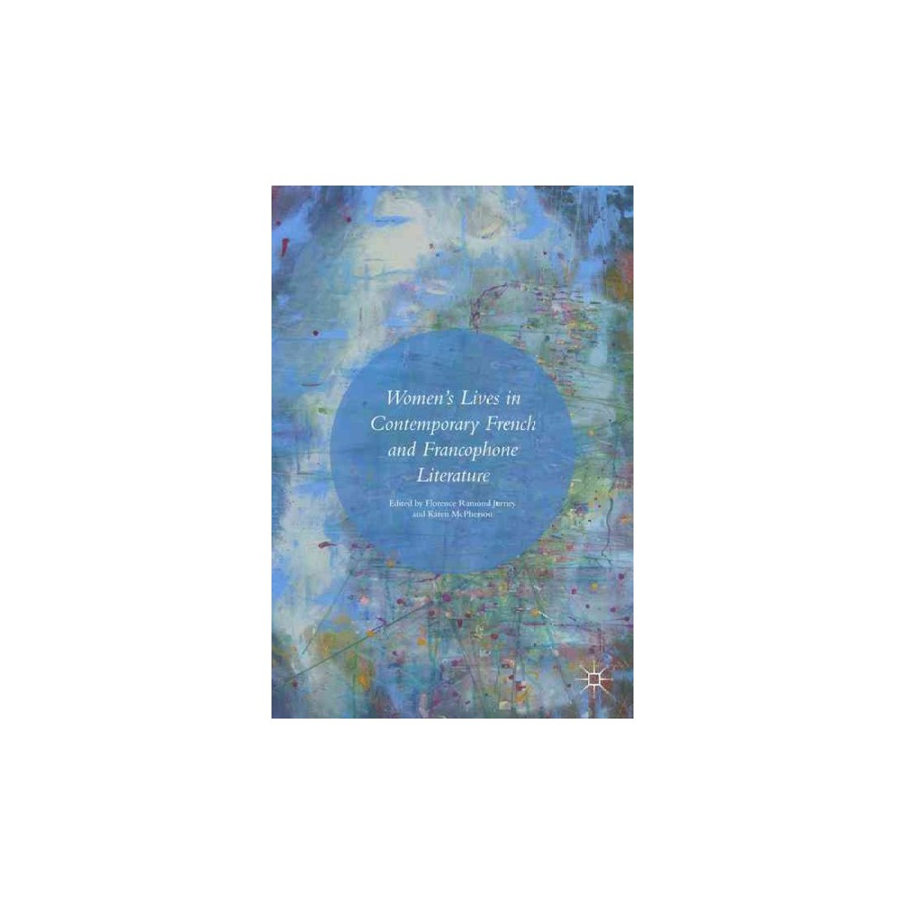 Womens Lives in Contemporary French and Francophone Literature (Hardcover)