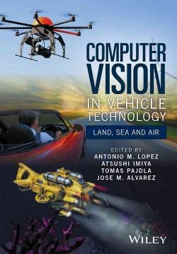 Computer Vision in Vehicle Technology : Land, Sea, and Air (Hardcover) (Antonio M. Lopez & Atsushi Imiya