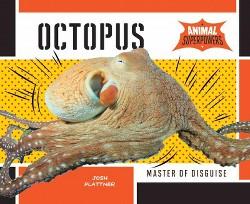 Octopus: Master of Disguise (Library) (Josh Plattner)
