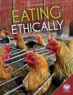 Eating Ethically (Library) (Rebecca Felix)
