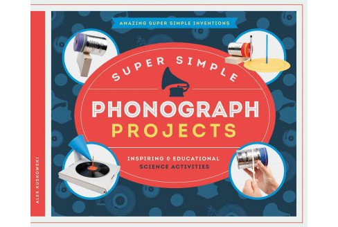 Super Simple Phonograph Projects: Inspiring & Educational Science Activities : Inspiring & Educational - image 1 of 1