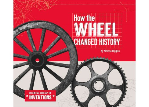 How the Wheel Changed History (Library) (Melissa Higgins) - image 1 of 1