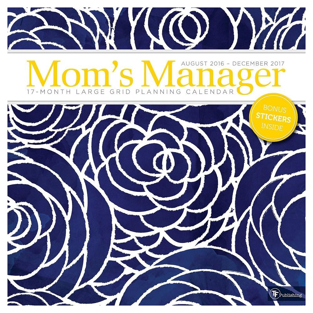 Mom's Manager Floral 17-Month August 2016 - December 2017 Calendar (Paperback)