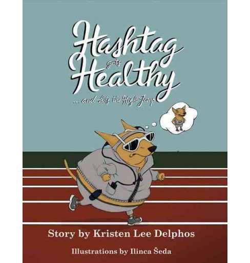 Hashtag Gets Healthy... and Hits the High Jump (Hardcover) (Kristen Delphos) - image 1 of 1