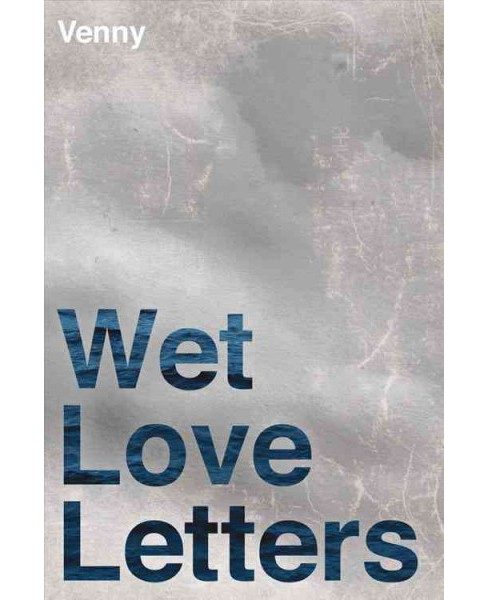 Wet Love Letters (Paperback) (Venny) - image 1 of 1