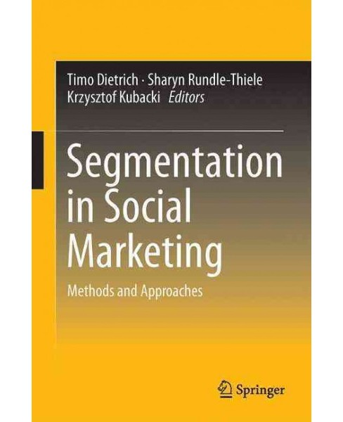 Segmentation in Social Marketing : Process, Methods and Application (Hardcover) - image 1 of 1
