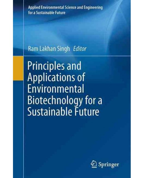Principles and Applications of Environmental Biotechnology for a Sustainable Future (Hardcover) - image 1 of 1