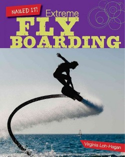 Extreme Flyboarding (Library) (Virginia Loh-hagan)