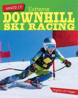 Extreme Downhill Ski Racing (Library) (Virginia Loh-hagan)