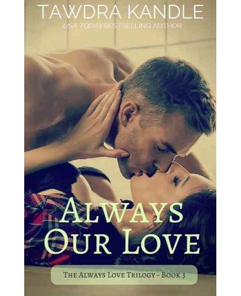 Always Our Love (Paperback) (Tawdra Kandle) - image 1 of 1