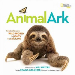 Animal Ark : Celebrating Our Wild World in Poetry and Pictures (Library) (Kwame Alexander)