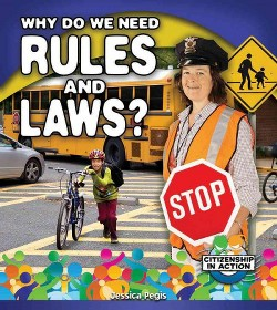 Why Do We Need Rules and Laws? (Library) (Jessica Pegis)