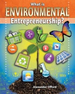 What Is Environmental Entrepreneurship? (Library) (Alexander Offord)