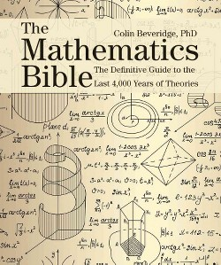 Mathematics Bible : The Definitive Guide to the Last 4,000 Years of Theories (Paperback) (Ph.D. Colin