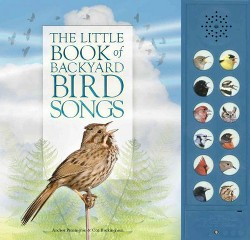 Little Book of Backyard Bird Songs (Hardcover) (Andrea Pinnington & Caz Buckingham)