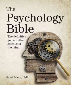 Psychology Bible : The Definitive Guide to the Science of the Mind (Paperback) (Ph.D. Sandi Mann)