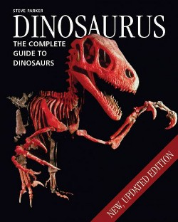 Dinosaurus : The Complete Guide to Dinosaurs (Paperback) (Steve Parker)