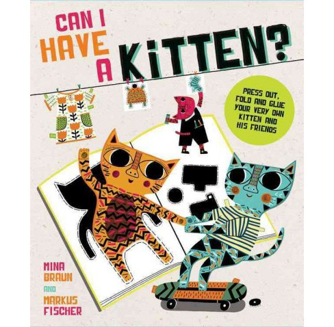 Can I Have a Kitten? : Colour, Construct and Play With Your New Furry Friend (Paperback) (Mina Braun) - image 1 of 1