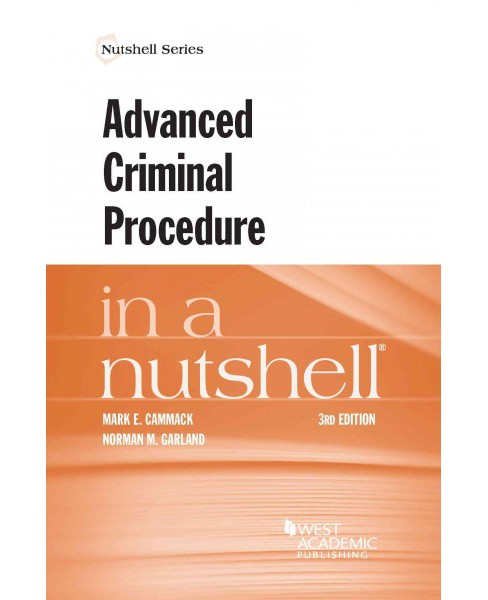 Advanced Criminal Procedure in a Nutshell (Paperback) (Mark Cammack) - image 1 of 1