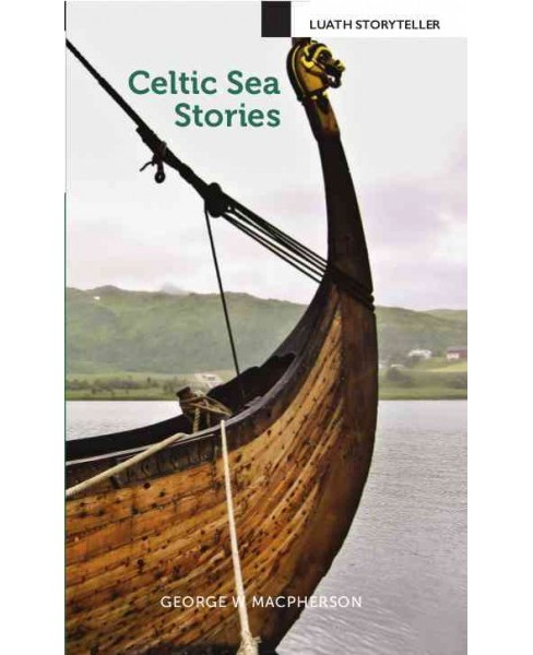 Celtic Sea Stories (Paperback) (George W. Macpherson) - image 1 of 1