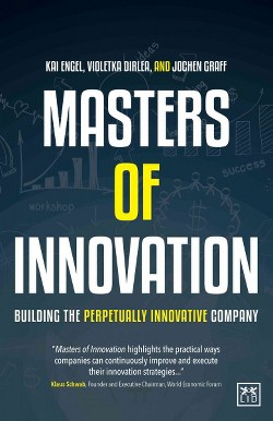 Masters of Innovation : Building the Perpetually Innovative Company (Updated) (Hardcover) (Kai Engel)