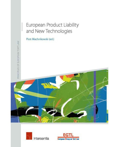 European Product Liability : An Analysis of the State of the Art in the Era of New Technologies - image 1 of 1