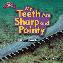 My Teeth Are Sharp and Pointy (Library) (Jessica Rudolph)
