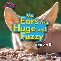 My Ears Are Huge and Fuzzy : Fennec Fox (Library) (Jessica Rudolph)