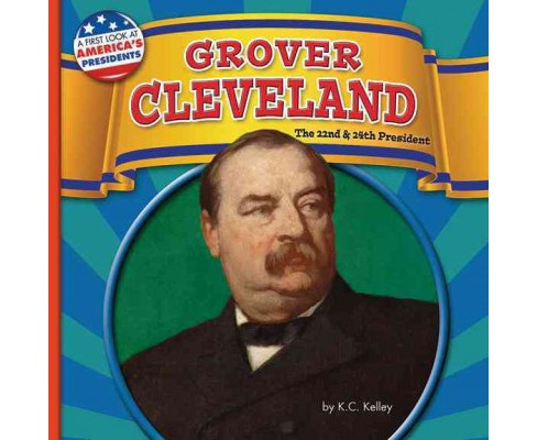 Grover Cleveland : The 22nd & 24th President (Library) (K. C. Kelley) - image 1 of 1