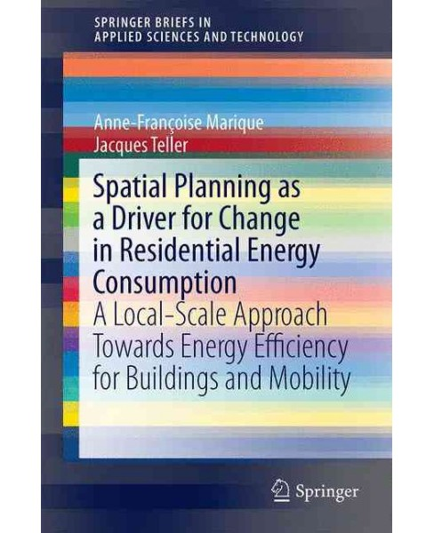 Spatial Planning As a Driver for Change in Residential Energy Consumption : A Local-scale Approach - image 1 of 1