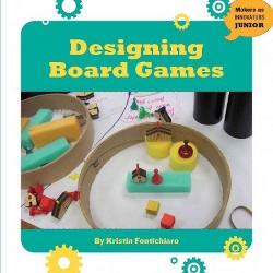Designing Board Games (Library) (Kristin Fontichiaro)