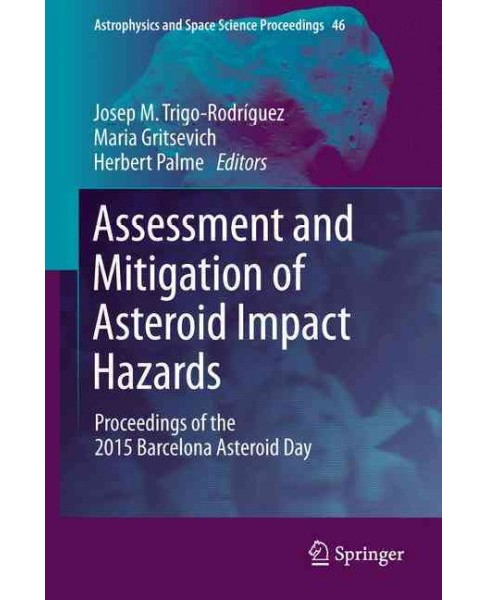 Assessment and Mitigation of Asteroid Impact Hazards : Proceedings of the 2015 Barcelona Asteroid Day - image 1 of 1