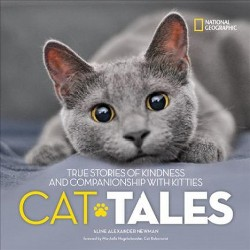 Cat Tales : True Stories of Kindness and Companionship With Kitties (Library) (Aline Alexander Newman)
