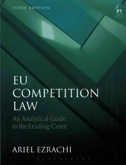 EU Competition Law : An Analytical Guide to the Leading Cases (Paperback) (Ariel Ezrachi)