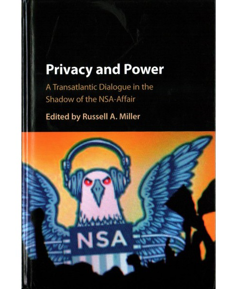 Privacy and Power : A Transatlantic Dialogue in the Shadow of the Nsa-affair (Hardcover) - image 1 of 1