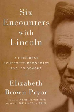 Six Encounters with Lincoln : A President Confronts Democracy and Its Demons (Hardcover) (Elizabeth