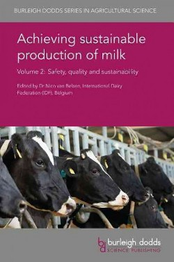 Achieving Sustainable Production of Milk : Safety, Quality and Sustainability (Vol 2) (Hardcover)