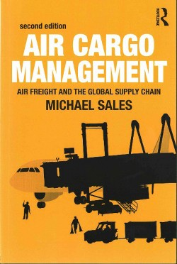 Air Cargo Management : Air Freight and the Global Supply Chain (Paperback) (Michael Sales)