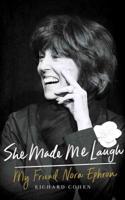 She Made Me Laugh : My Friend Nora Ephron (Vol 9) (Unabridged) (CD/Spoken Word) (Richard Cohen)