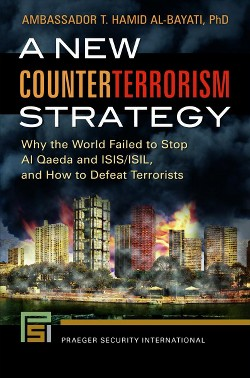 New Counterterrorism Strategy : Why the World Failed to Stop Al Qaeda and Isis/isil, and How to Defeat