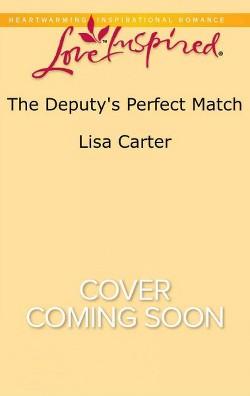 Deputy's Perfect Match (Paperback) (Lisa Carter)