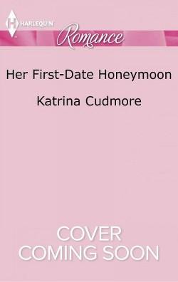 Her First-Date Honeymoon (Paperback) (Katrina Cudmore)