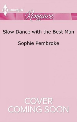 Slow Dance with the Best Man (Paperback) (Sophie Pembroke)