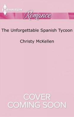 Unforgettable Spanish Tycoon (Paperback) (Christy McKellen)