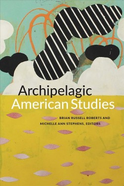 Archipelagic American Studies (Paperback)