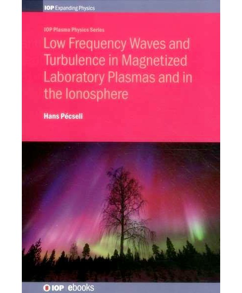 Low Frequency Waves and Turbulence In Magnetized Laboratory Plasmas and in the Ionosphere (Hardcover) - image 1 of 1