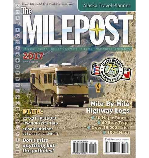 Milepost 2017 : All-the-north Travel Guide (Paperback) - image 1 of 1